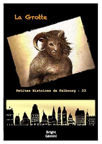 La Grotte (Petites Histoires de Falbourg t. 23) par