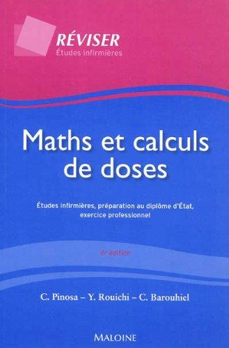 Maths et calculs de doses : Etudes infirmières, préparation au diplôme d'Etat, exercice professionnel