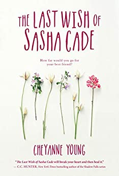 Last Wish of Sasha Cade, The by [Young, Cheyanne]