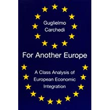For Another Europe: A Class Analysis of European Economic Integration