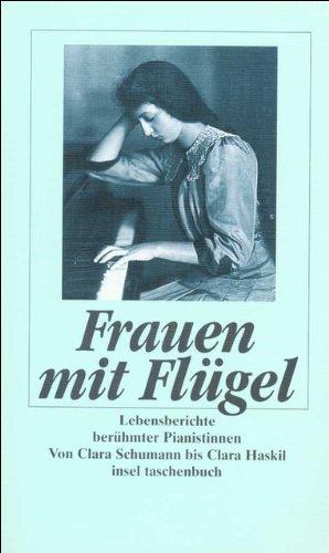 Frauen mit Flügel: Lebensberichte berühmter Pianistinnen. gebraucht kaufen  Wird an jeden Ort in Deutschland