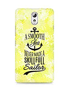 Amez A Smooth Sea Never made a Skillful Sailor Back Cover For Lenovo Vibe P1M