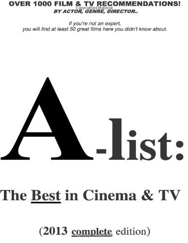 A-list: The Best in Cinema and TV (2013 edition) by Brian Tlougan (2013-07-20)