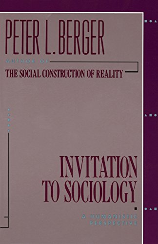 Invitation to Sociology: A Humanistic Perspective por Peter L. Berger