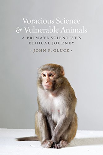 Voracious Science and Vulnerable Animals: A Primate Scientist's Ethical Journey (Animal Lives)