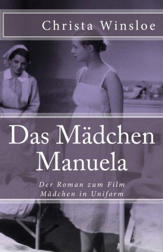 Das Mädchen Manuela: Der Roman zum Film Mädchen in Uniform (Klassiker der Weltliteratur, Band 42) (Uniform In Maedchen)