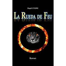 LA RUEDA DE FEU (French Edition)