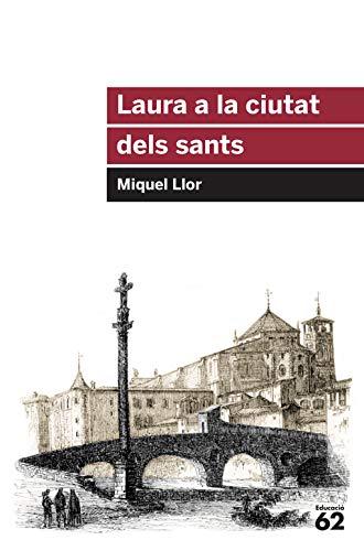 Laura a la ciutat dels sants (educació 62)