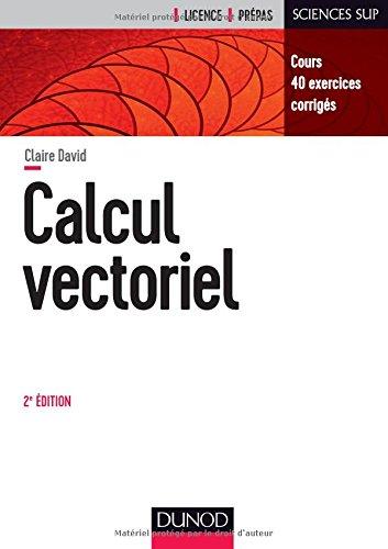 Calcul vectoriel - 2e d. - Cours, 40 exercices corrigs