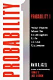 Probability 1: Why There Must Be Intelligent Life in the Universe by Amir D. Aczel (1-Sep-1998) Hardcover