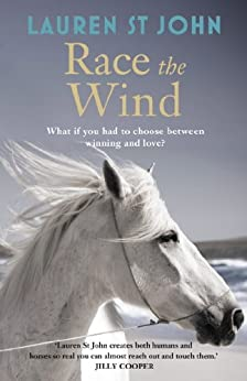 The One Dollar Horse: Race the Wind: Book 2 by [St John, Lauren]