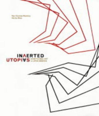 Inverted Utopias: Avant-Garde Art in Latin America by Mari Carmen Ramirez (2004-08-11)