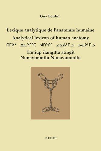 Lexique Analytique De L'anatomie Humaine/Analytical Lexicon of Human Anatomy/Timiup Ilangitta Atingit Nunavimmilu Nunavummilu