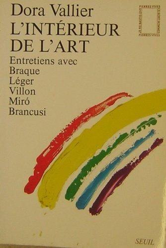 L'intrieur de l'art : Entretiens avec Braque, Lger, Villon, Miro, Brancusi, 1954-1960