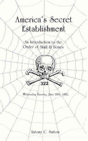 America's Secret Establishment by Antony C. Sutton (1986-04-30)