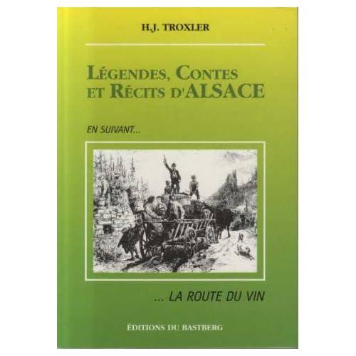 Légendes, contes et récits d'Alsace: En suivant la route du vin