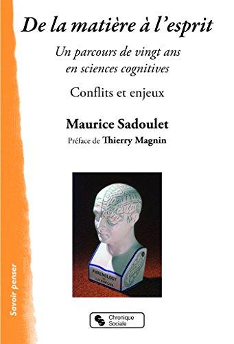 De la matière à l'esprit : Un parcours de vingt ans en sciences cognitives par