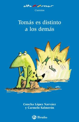 Tomás es distinto a los demás (Castellano - A Partir De 6 Años - Altamar) por Concha López Narváez