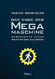 Das Ende der Megamaschine: Geschichte einer scheiternden Zivilisation