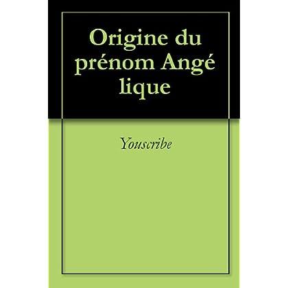 Origine du prénom Angélique (Oeuvres courtes)