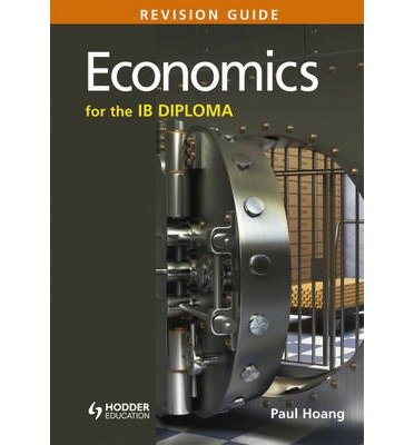 [(Economics for the IB Diploma Revision Guide: (International Baccalaureate Diploma))] [ By (author) Paul Hoang ] [March, 2014]