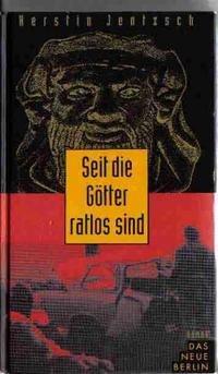 Buchseite und Rezensionen zu 'Seit die Götter ratlos sind. Roman' von Kerstin Jentzsch
