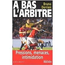 A bas l'arbitre de Bruno Derrien,Raphaël Raymond ( 22 janvier 2009 )