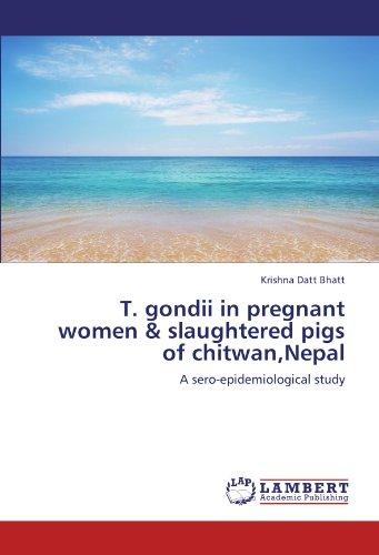T. gondii in pregnant women & slaughtered pigs of chitwan,Nepal por Krishna Datt Bhatt