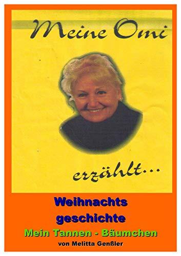 Mein Tannen - Bäumchen: Weihnachtsgeschichte (Meine Oma erzählt 1)