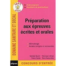 Préparation aux épreuves écrites et orales : Aide-soignant, auxiliaire de puériculture