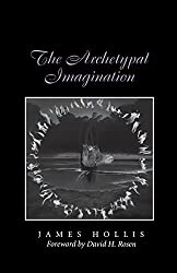 The Archetypal Imagination (Carolyn & Ernest Fay Series in American Psychology)