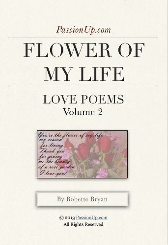 Flower of my life passionup love poems vol 2 ebook bobette flower of my life passionup love poems vol 2 by bryan m4hsunfo