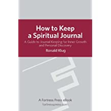 How to Keep Spiritual Jour Revised: A Guide To Journal Keeping For Inner Growth And Personal Discovery