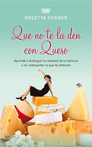 Descargar Libro Que no te la den con queso de Rosetta Forner
