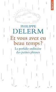 Et vous avez eu beau temps ? par Philippe Delerm