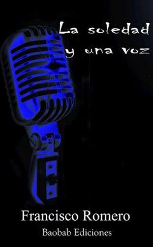 La soledad y una voz por Francisco Romero