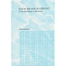 Fleur Adcock in Context: From Movement to Martians (Studies in British Literature) by Julian Stannard (1997-03-26)