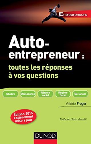 Auto-entrepreneur : toutes les réponses à vos questions - 3e éd.
