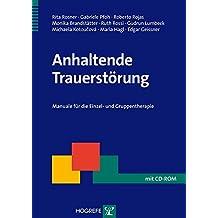 Anhaltende Trauerstörung: Manuale für die Einzel- und Gruppentherapie (Therapeutische Praxis)