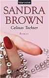 Celinas Tochter - Sandra Brown