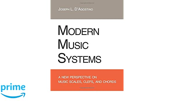 Modern Music Systems: A New Perspective On Music Scales, Clefs, And ...
