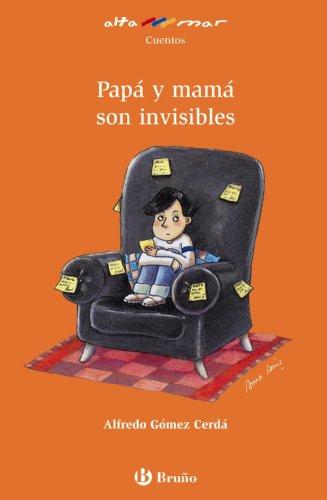 Papá y mamá son invisibles (Castellano - A Partir De 8 Años - Altamar) por Alfredo Gómez-Cerdá