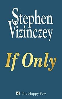 If Only by [Vizinczey, Stephen]