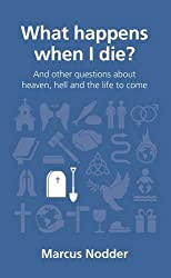 What Happens When I Die (Questions Christians Ask)