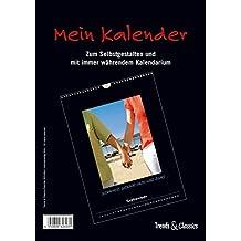 Mein Kalender (schwarz) Trends & Classics: Zum Selbstgestalten und mit immerwährendem Kalendarium