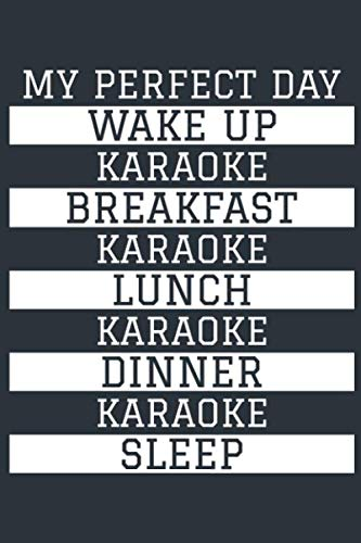 Karaoke Notebook \'My Perfect Day\' - Funny Karaoke Singer Gift - Karaoke Journal - Karaoke Diary: Medium College-Ruled Journey Diary, 110 page, Lined, 6x9 (15.2 x 22.9 cm)