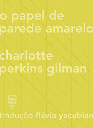 O papel de parede amarelo (Contos Estrangeiros Clássicos) (Portuguese Edition) PDF Books