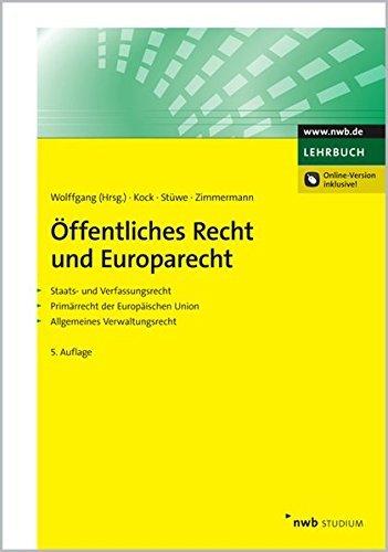 Öffentliches Recht und Europarecht: Staats- und Verfassungsrecht. Primärrecht der Europäischen Union. Allgemeines Verwaltungsrecht by Hans-Michael Wolffgang (Herausgeber) (2010-11-19)