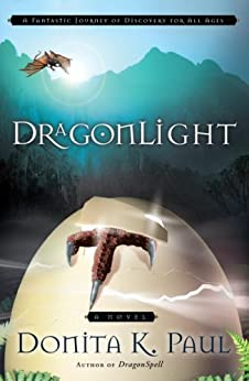 DragonLight (Dragon Keepers Chronicles, Book 5): A Novel (DragonKeeper Chronicles) by [Paul, Donita K.]