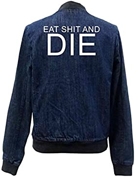 Eat Shit And Die Bomber Chaqueta Girls Jeans Certified Freak